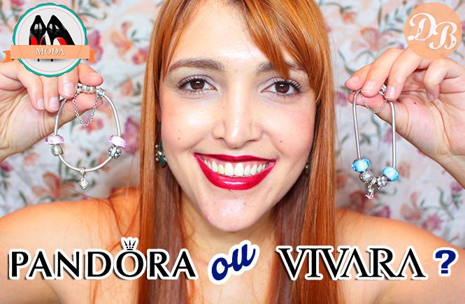 Pandora ou Vivara? (Vídeo!)