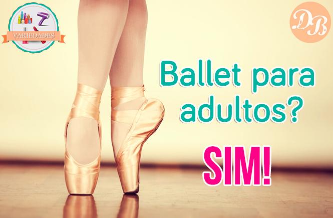 Ballet para adultos? SIM!
