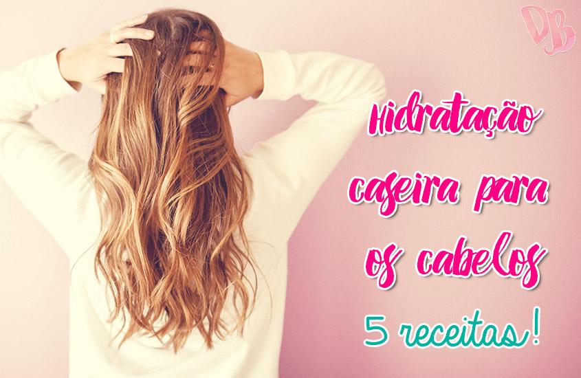 Hidratação caseira para os cabelos – 5 receitas