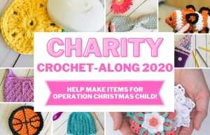 Crochet for Charity in 2020 - Make Items for Operation Christmas Child