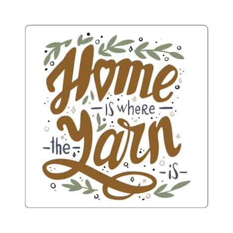 Home is Where the Yarn is Sticker