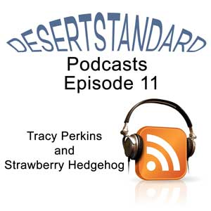 Desertstandard Podcast with Tracy Perkins of Strawberry Hedgehog