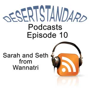 Desertstandard Podcast 11 Sarah and Seth from Wannatri