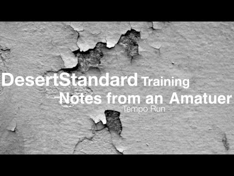 Video thumbnail for youtube video Journal 2-5-2014: Tempo Run Workout - DesertStandard