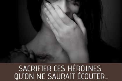 Film : quand on sacrifie ces héroïnes qu'on ne saurait écouter...