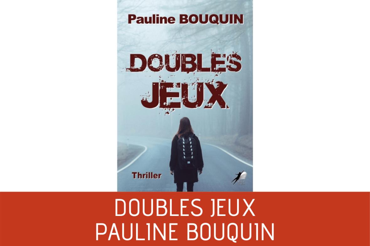 [Chronique] Doubles jeux, un thriller court de Pauline Bouquin
