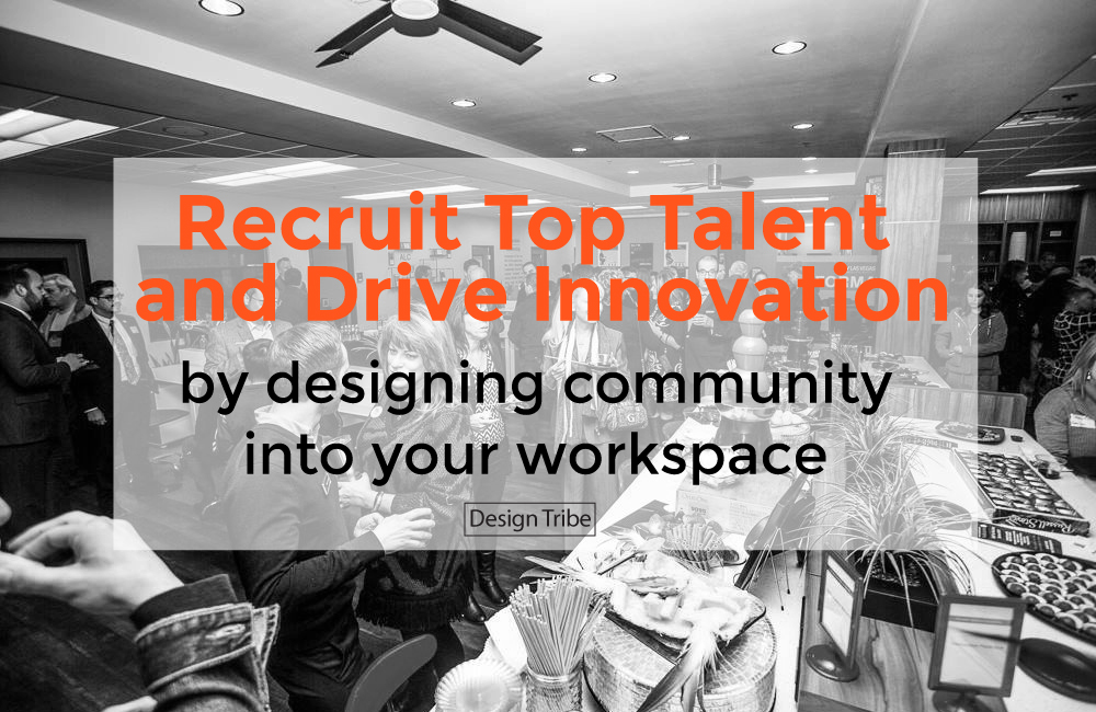 Recruit-Top-Talent-and-Drive-innovation-by-Designing-Community-into-your-Workspace