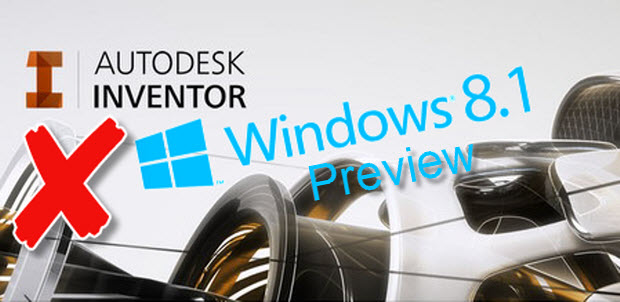 Inventor and Windows 8.1 Preview
