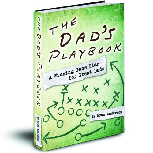 The Dad's Playbook, by Ryan Anderson
