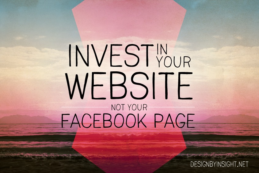 invest in your website not your facebook page