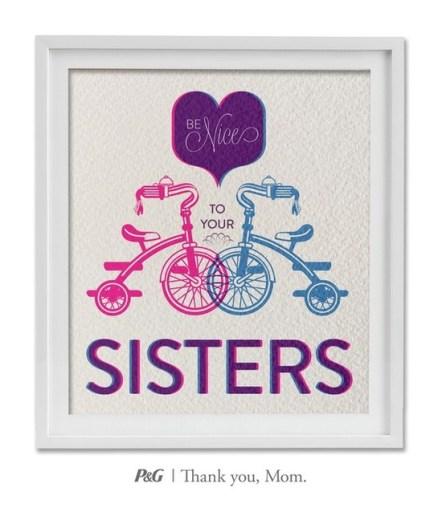 """""""Seja legal com suas irmãs."""""""