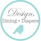 Design, Dining + Diapers