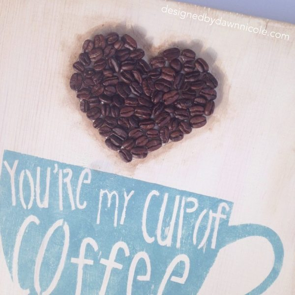 You're My Cup of Coffee {Coffee Bean Sign}