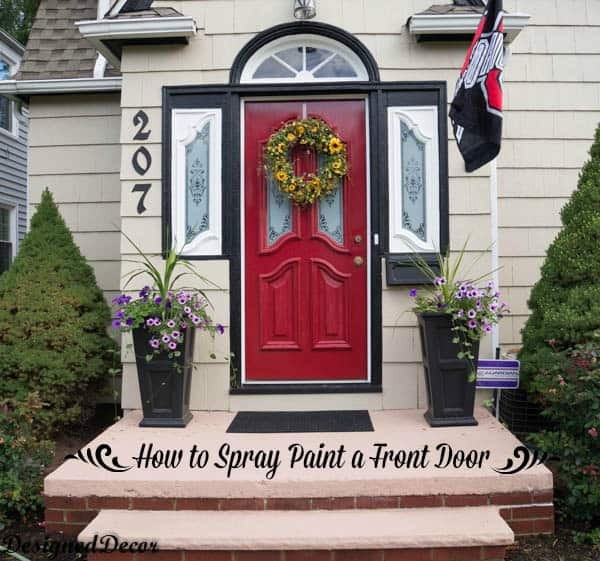 How to Spray Paint a Front Door 1 & How to Spray Paint the Front Door! ~- Designed Decor