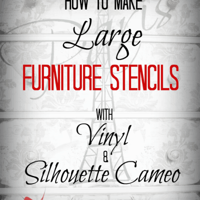 How to Make Large Furniture Stencils with Vinyl and a Silhouette Cameo