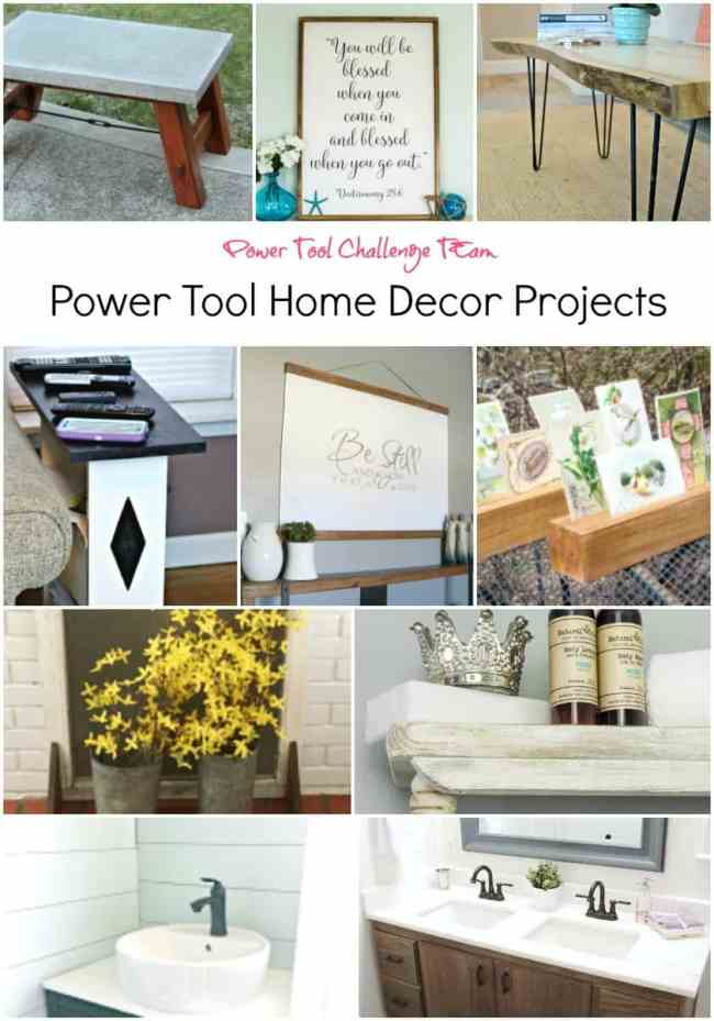 Power Tool Challenge Team Home Decor Projects 3.17