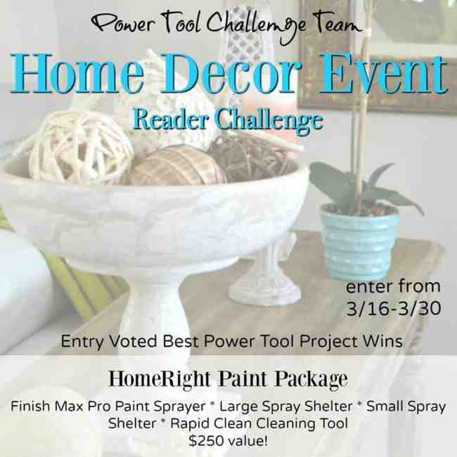 Power Tool Challenge Team- Reader Challenge- Home Decor Event