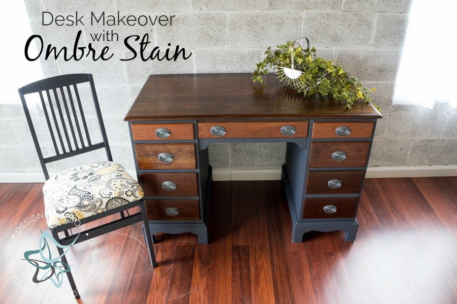 A Simple Diy Desk Makeover With Ombre Stain Designed Decor