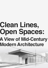 Clean Lines, Open Spaces: A View of Mid-Century Modern Architecture