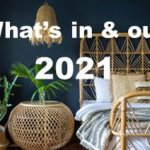 What's REALLY in and out in the Design World for 2021