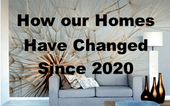 How our Homes have Changed since 2020
