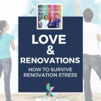 Love & Renovations- How To Survive Renovation Stress
