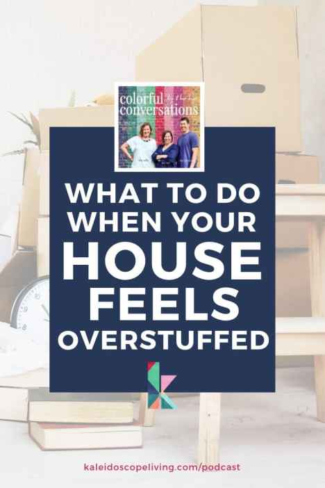 what to do when your house feels overstuffed