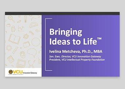 VCU Bringing Ideas to Life Presentation