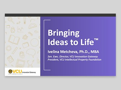 VCU Bringing Ideas to Life Presentation