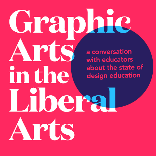 Graphic Arts in the Liberal Arts: Panel Discussion @TypeDirectors