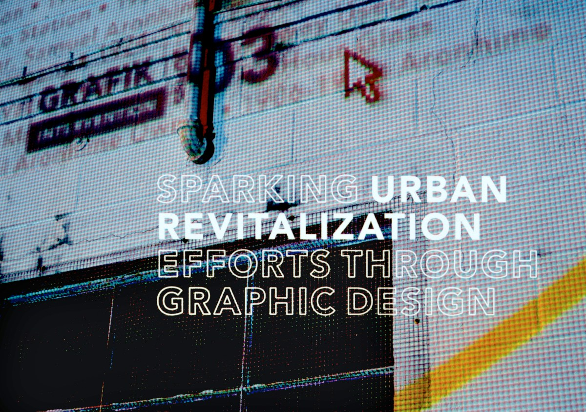 Grafik Intervention: Sparking Urban Revitalization Efforts Through Graphic Design