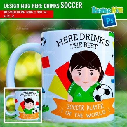 DESIGN SUBLIMATION HERE DRINKS THE BEST SOCCER PLAYER