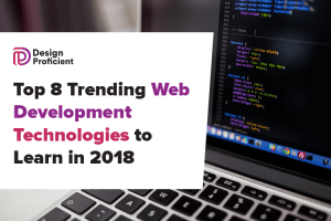 Top 8 Trending Web Development Technologies to Learn In 2018