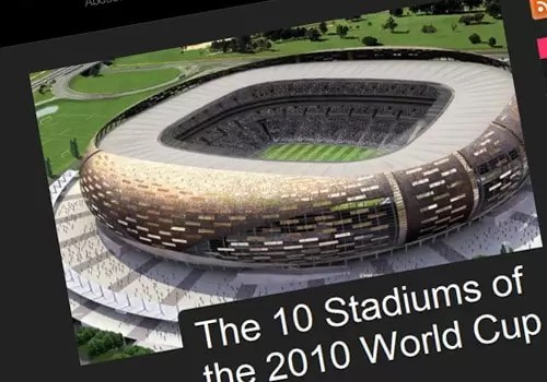 The 10 Stadiums of the 2010 World Cup