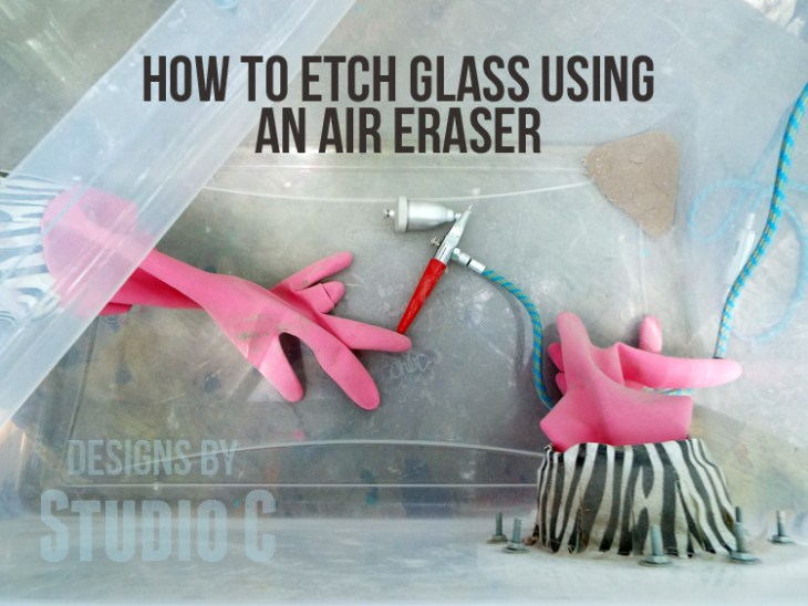 Etching Glass With An Air Eraser Kit