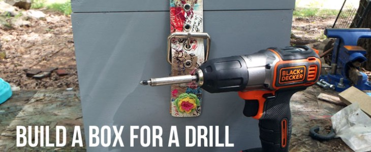 Build a Box for a Drill