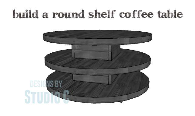 DIY Plans to Build a Round Shelf Coffee Table_Copy