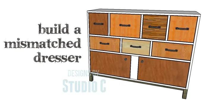 DIY Plans to Build a Mismatched Dresser_Copy