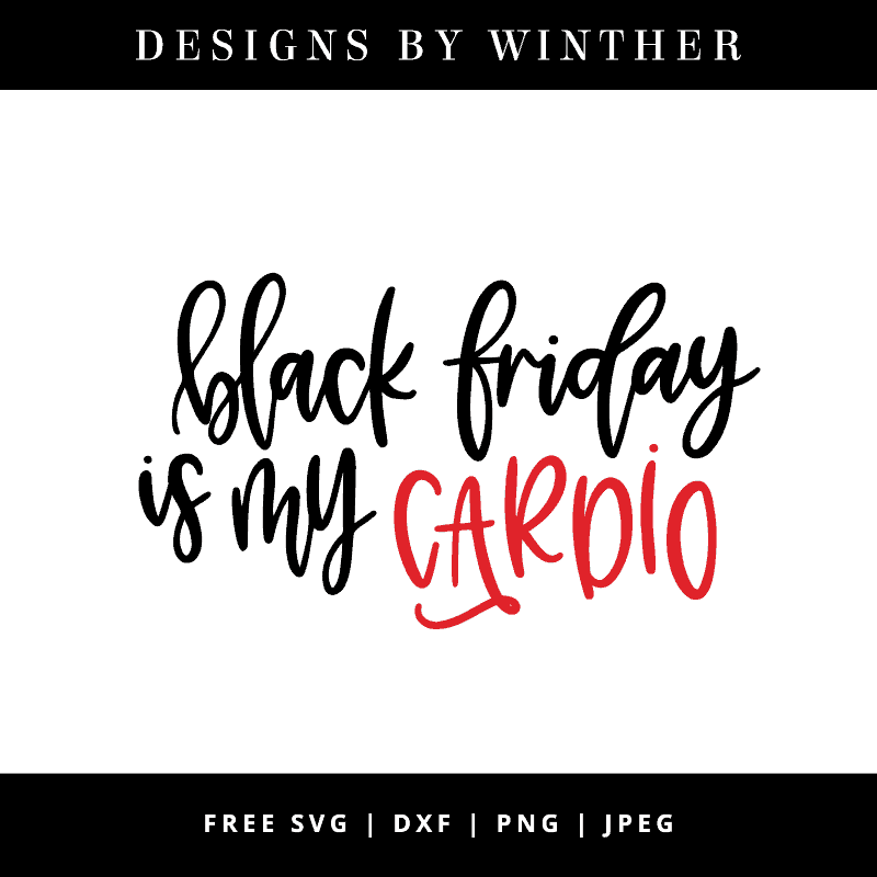 Download Free Black Friday is my Cardio SVG DXF PNG & JPEG ...