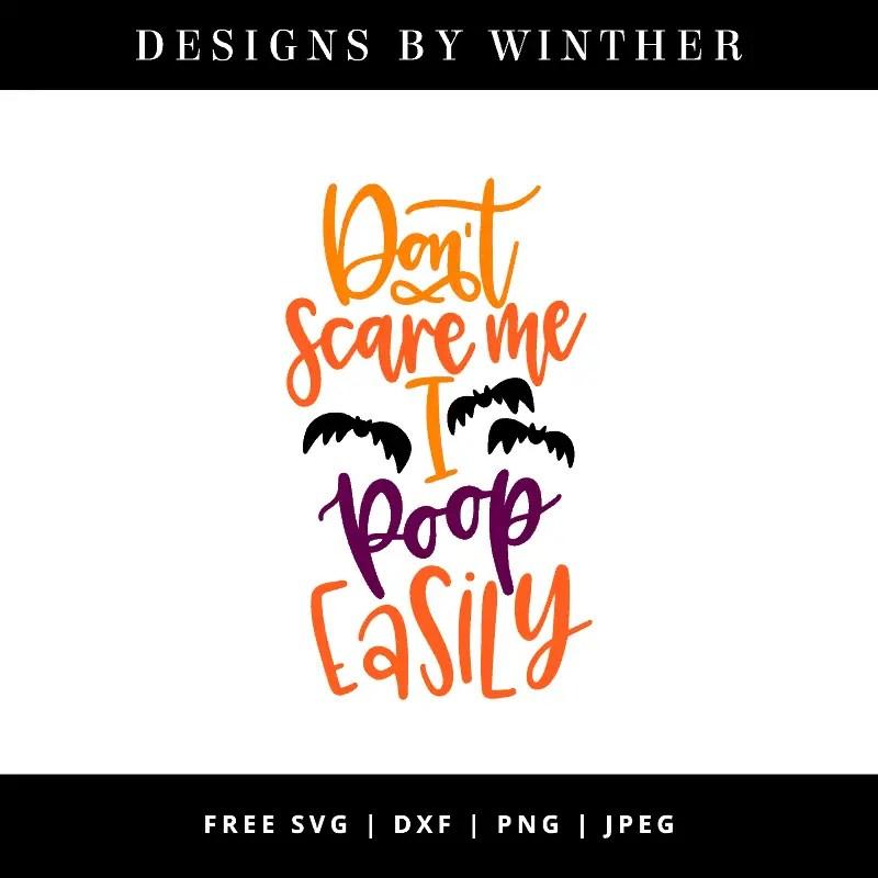 Download Free Don't scare me I poop easily SVG DXF PNG & JPEG ...