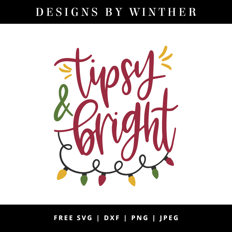 Download Free Tipsy & Bright svg dxf png & jpeg - Designs By Winther