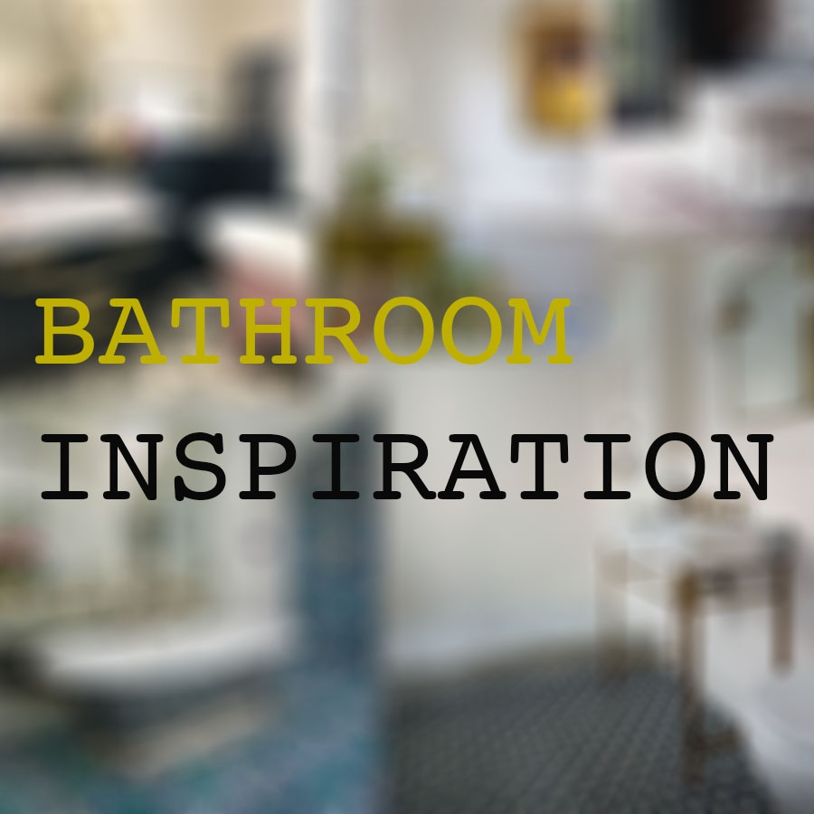Bathroom Inspiration (And Maybe Some Shopping...)