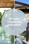 20+ Coolest Pergola Pool Inspirations for a Comfortable Outdoor Space
