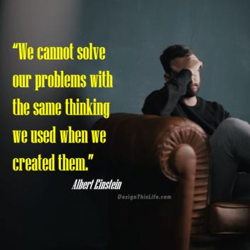 Change your way of thinking quote by Albert Einstein