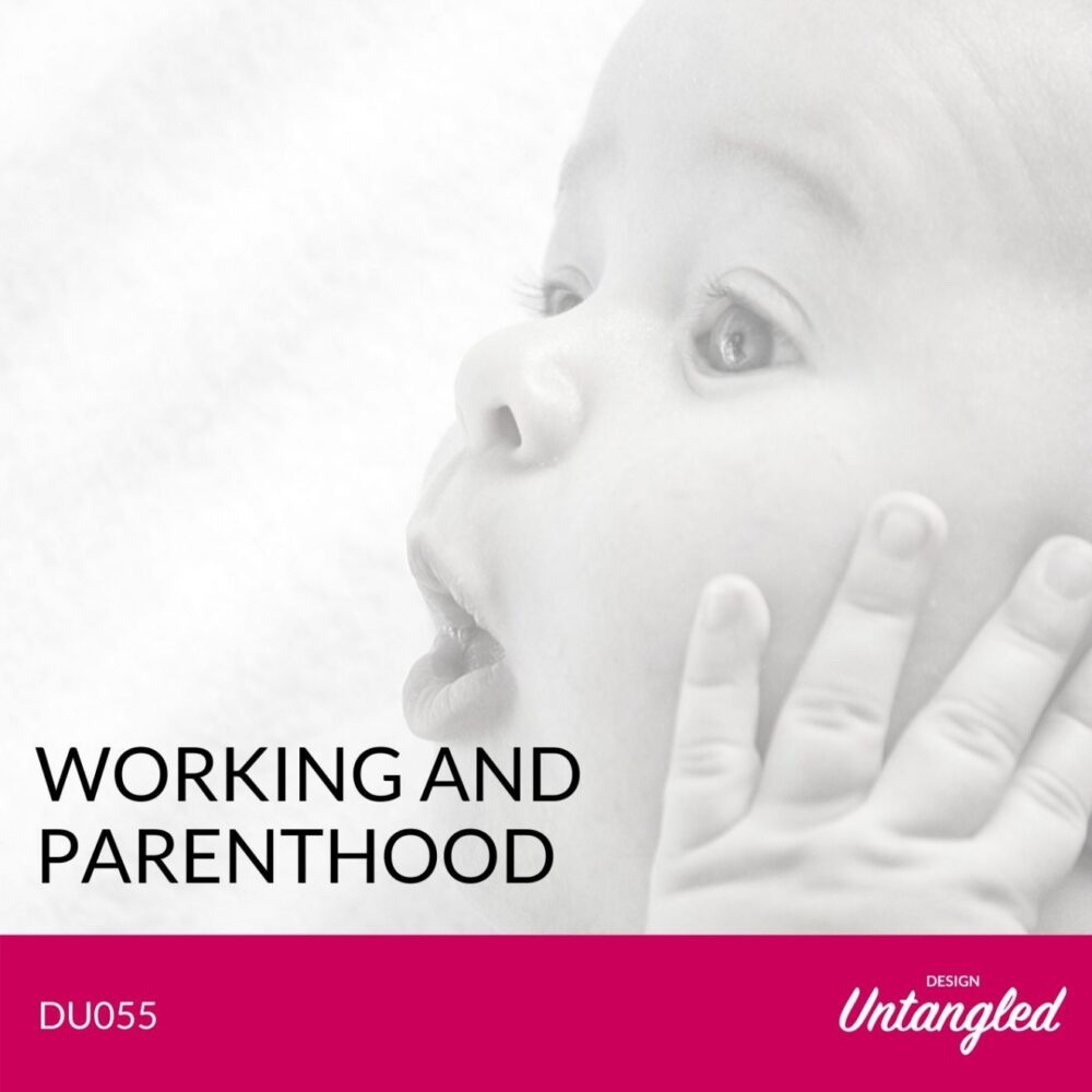 DU055 - Working and Parenthood
