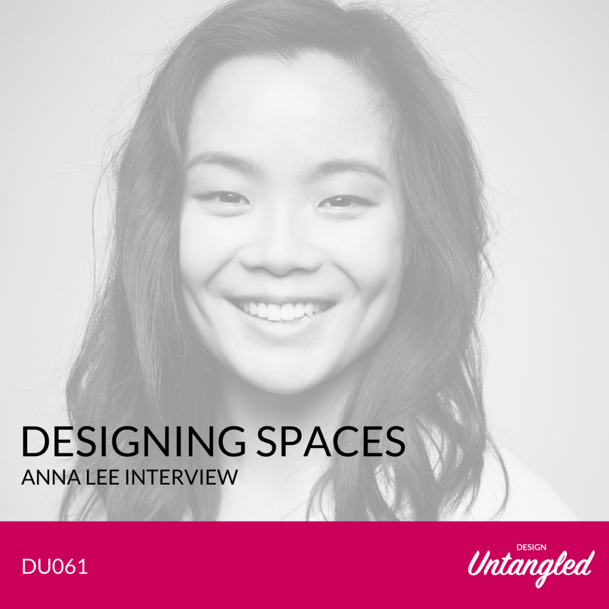 DU061 - Designing Spaces - Anna Lee Interview