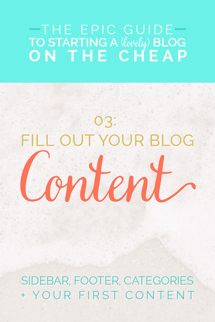 The Epic Guide to Start a (lovely) Blog on the Cheap // 03: Fill Out Your Blog's Content: sidebar, footer, pages, pillar posts