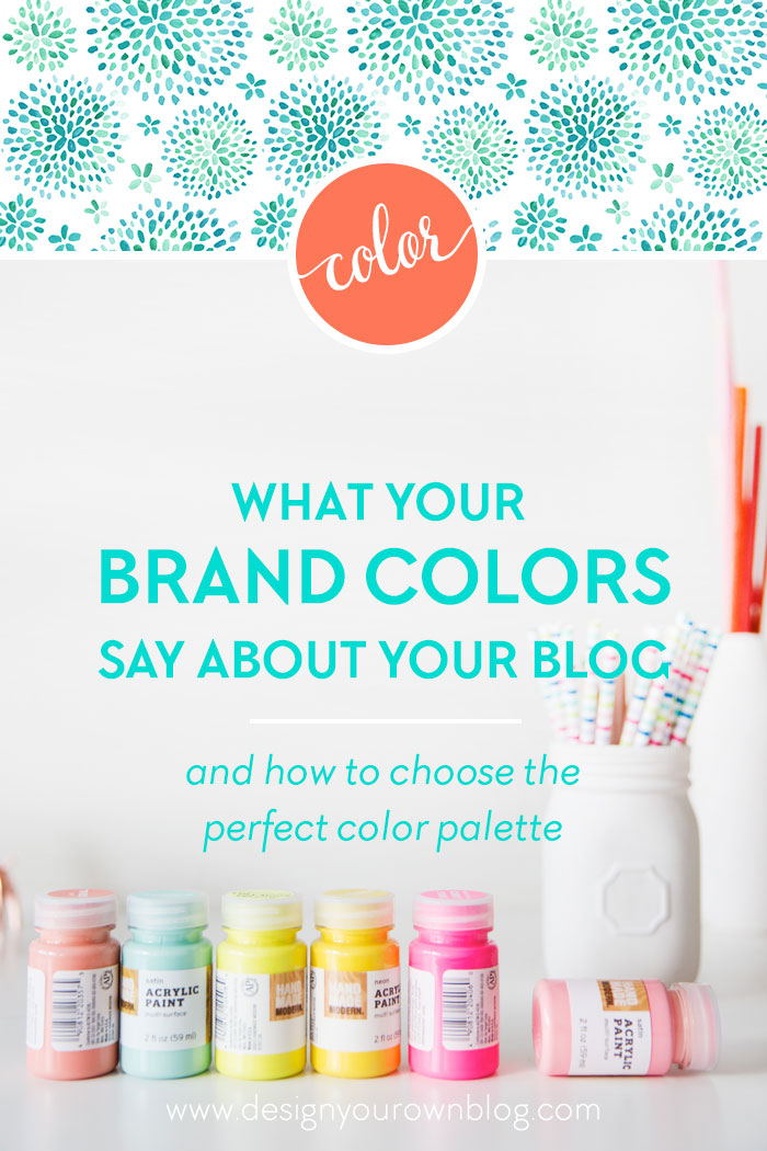 What your brand colors say about your blog and how to choose the perfect color palette. Only on www.DesignYourOwnBlog.com