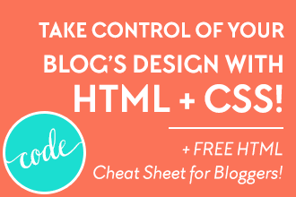 HTML and CSS design for bloggers. Download a free HTML cheat sheet just for bloggers at DesignYourOwnBlog.com!