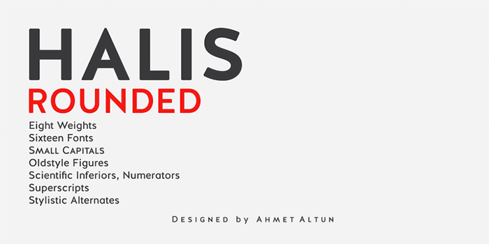 Halis Rounded by Ahmet Altun, a Geometric sans serif font with thin to black weights. One of the Geometric or Grotesque fonts I recommend for feminine designs in this roundup of feminine font trends for 2016.